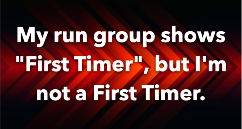 My run group shows first timer, but I'm not a first timer.
