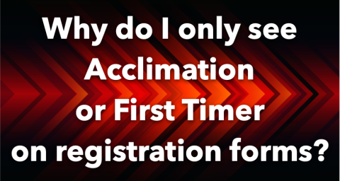 Why do I only see Acclimation or First Timer on registration forms?