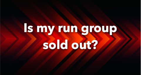 Is my run group sold out?